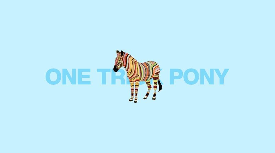 one trick pony company innovation